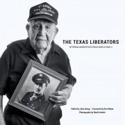 The Texas Liberators: Veteran Narratives from World War II, Hardcover