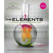 The Elements: An Illustrated History of the Periodic Table (Ponderables: 100 Breakthroughs That Changed History) Revised and Updated, Hardcover/Tom Jackson