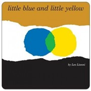Little Blue and Little Yellow, Hardcover/Leo Lionni