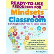 Ready-To-Use Resources for Mindsets in the Classroom: Everything Educators Need for Building Growth Mindset Learning Communities, Paperback/Mary Cay Ricci