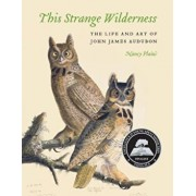 This Strange Wilderness: The Life and Art of John James Audubon, Paperback/Nancy Plain