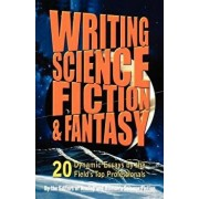 Writing Science Fiction & Fantasy: 20 Dynamic Essays by the Field's Top Professionals, Paperback/Analog and Isaac Asimov's Science Fictio