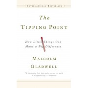 The Tipping Point: How Little Things Can Make a Big Difference, Hardcover