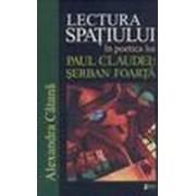Lectura spaţiului în poetica lui Paul Claudel şi Şerban Foarţă. limes