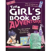 The Girl's Book of Adventure: The Little Guidebook for Smart and Resourceful Girls, Hardcover