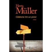Calatorie intr-un picior/Herta Muller