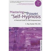 Mastering the Power of Self-Hypnosis: A Comprehensive Guide to Self-Empowerment [With CD (Audio)], Paperback/C. Roy Hunter
