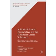 A Flow-Of-Funds Perspective on the Financial Crisis, Volume 2: Macroeconomic Imbalances and Risks to Financial Stability