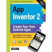 App Inventor 2: Create Your Own Android Apps, Paperback