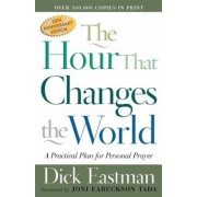 The Hour That Changes the World: A Practical Plan for Personal Prayer, Paperback