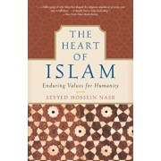 The Heart of Islam: Enduring Values for Humanity, Paperback/Seyyed Hossein Nasr