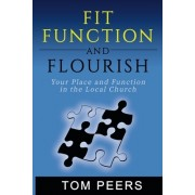 Fit, Function and Flourish: Your Place and Function in the Local Church