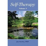 Self-Therapy, Vol. 3: A Step-By-Step Guide to Using Ifs for Eating Issues, Procrastination, the Inner Critic, Depression, Perfectionism, Ang, Paperback/Jay Earley