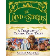 The Land of Stories: A Treasury of Classic Fairy Tales, Hardcover