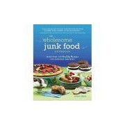 Livro - Wholesome Junk Food Cookbook, The - More Than 200 Recipes For Everyday Snacking