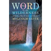 Word in the Wilderness: A Poem a Day for Lent and Easter, Paperback/Malcolm Guite