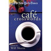 The New York Times Cafe Crosswords: Light and Easy Puzzles, Paperback/Will Shortz