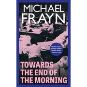 Towards the End of the Morning (Valancourt 20th Century Classics), Paperback/Michael Frayn