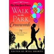 The New York Times Walk in the Park Crosswords: 75 Light and Easy Puzzles, Paperback
