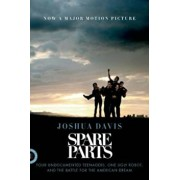 Spare Parts: Four Undocumented Teenagers, One Ugly Robot, and the Battle for the American Dream, Paperback/Joshua Davis