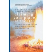 Claiming Your Place at the Fire: Living the Second Half of Your Life on Purpose, Paperback