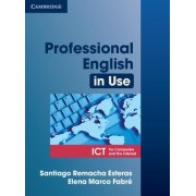 Professional English in Use ICT: Intermediate to Advanced