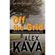 Off the Grid: A Collection of Short Stories and One Novella Featuring Maggie O'Dell, Paperback/Alex Kava