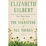 The Signature of All Things, Paperback/Elizabeth Gilbert
