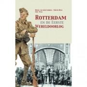 Rotterdam en de Eerste Wereldoorlog - Henk van der Linden, Edwin Ruis en Eric Wils