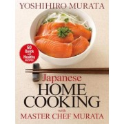 Japanese Home Cooking with Master Chef Murata: 60 Quick and Healthy Recipes, Paperback