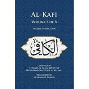 Al-Kafi, Volume 5 of 8: English Translation/Thiqatu Al-Islam Abu Ja'fa Al-Kulayni