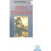 Poetica temporalitatii - Dumitru Chioaru