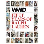 Ralph Lauren: 50 Years of Fashion: America#S Most Beloved Fashion Brand as Seen by Wwd
