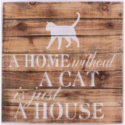 SiGN Wood Sign - A Home without a cat, is just a house
