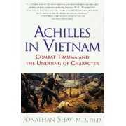 Achilles in Vietnam: Combat Trauma and the Undoing of Character, Paperback