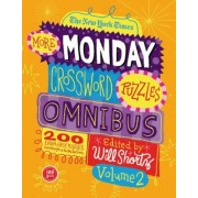 The New York Times More Monday Crossword Puzzles Omnibus, Volume 2: 200 Solvable Puzzles from the Pages of the New York Times, Paperback