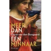 Bezige Bij b.v., Uitgeverij De Meer dan een minnaar - Oscar van den Boogaard - ebook