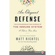An Elegant Defense: The Extraordinary New Science of the Immune System: A Tale in Four Lives, Paperback/Matt Richtel