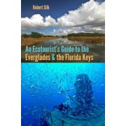 An Ecotourist's Guide to the Everglades and the Florida Keys, Paperback