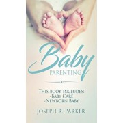 Baby Parenting: 2 Book box set. Includes: Newborn Baby, Baby Care. All you need to know about infant and toddler development, sleep, f, Hardcover/Joseph Parker