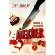 Dexter 2 Dragul si devotatul Dexter - Jeff Lindsay