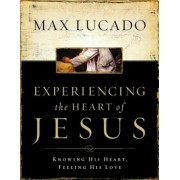 Experiencing the Heart of Jesus Workbook: Knowing His Heart, Feeling His Love, Paperback