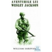 Aventurile lui Wesley Jackson - William Saroyan