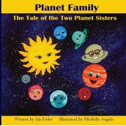 Planet Family: The Tale of the Two Planet Sisters, Paperback/Ida Eisler