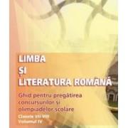 Limba şi literatura română. Ghid pentru pregatirea concursurilor si olimpiadelor scolare. Clasele VII-VIII.Vol IV