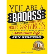 You Are a Badass: How to Stop Doubting Your Greatness and Start Living an Awesome Life, Audiobook