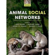 Animal Social Networks by Edited by Jens Krause & Edited by Richard James & Edited by Daniel Franks & Edited by Darren P Croft