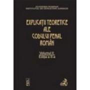 Explicatiile teoretice ale Codului penal roman. Editia 2. Volumul II (brosat).