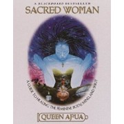 Sacred Woman: A Guide to Healing the Feminine Body, Mind, and Spirit, Paperback/Queen Afua