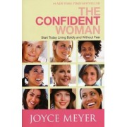 The Confident Woman: Start Today Living Boldly and Without Fear, Paperback